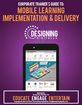 Corporate Trainer's Guide To: Mobile Learning Implementation & Delivery